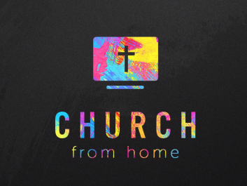 Church From Home - Live Stream